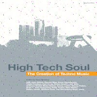 High Tech Soul The Creation of Techno Music Thumbnail