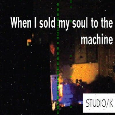 When I sold my Soul to The Machine Thumbnail